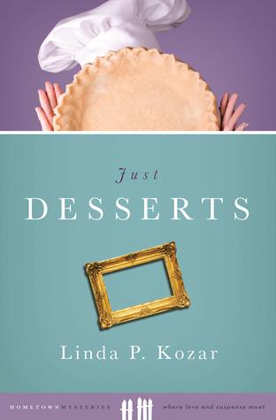 Just Desserts  by  Linda P. Kozar
