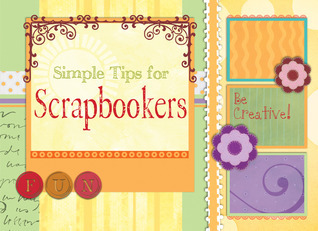 Simple Tips for Scrapbookers Various