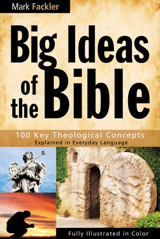 Big Ideas of the Bible Mark Fackler