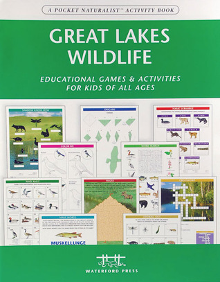 Great Lakes Wildlife Nature Activity Book: Educational Games & Activities for Kids of All Ages  by  James Kavanagh