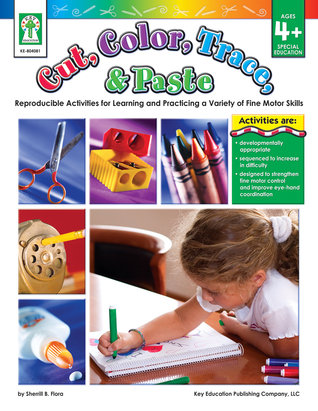 Cut, Color, Trace, & Paste, Grades PK - 1 Sherrill B. Flora