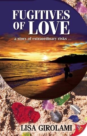Fugitives of Love  by  Lisa Girolami