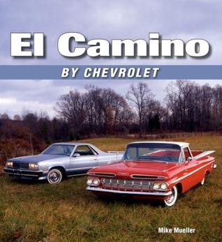 El Camino Chevrolet by Mike Mueller