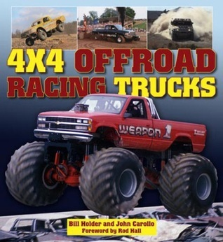 4x4 Offroad Racing Trucks  by  Bill Holder