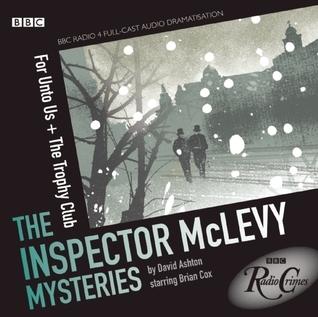 The Inspector McLevy Mysteries: A BBC Radio Full-Cast Dramatization David Ashton