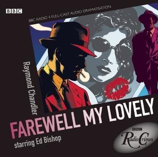 Farewell My Lovely: Bbc Dramatization  by  Raymond Chandler