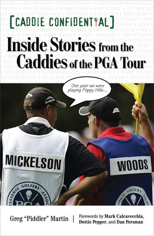 Caddie Confidential: Inside Stories From the Caddies of the PGA Tour  by  Greg Martin