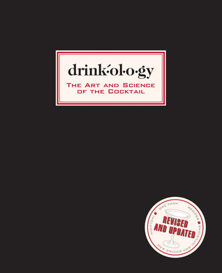 Drinkology: Revised and Updated: The Art and Science of the Cocktail  by  James Waller