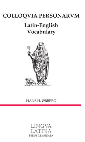 Colloquia Personarum: Latin-English Vocabulary Hans Henning Ørberg