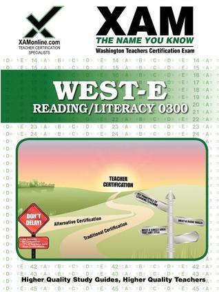 West-E Reading/Literacy 0300 Teacher Certification Test Prep Study Guide  by  Sharon Wynne