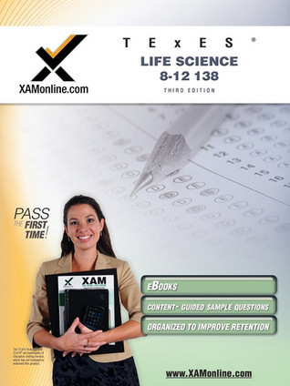 TExES Life Science 8-12 138 Teacher Certification Test Prep Study Guide Xamonline
