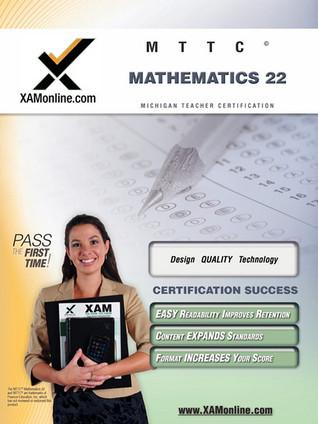 MTTC Mathematics (Secondary) 22 Teacher Certification Test Prep Study Guide Xamonline