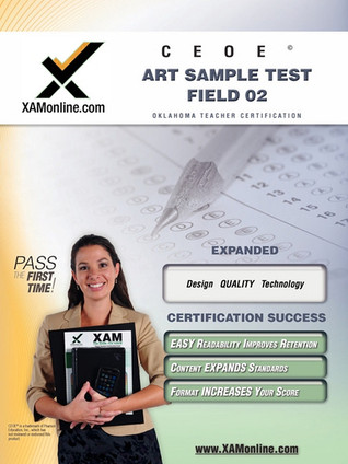 CEOE OSAT Art Sample Test Field 02 Teacher Certification Test Prep Study Guide Sharon Wynne