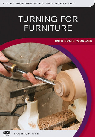 Turning for Furniture: with Ernie Conover Ernie Conover