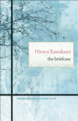 The Briefcase  by  Hiromi Kawakami