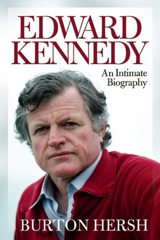 Edward Kennedy: An Intimate Biography  by  Burton Hersh