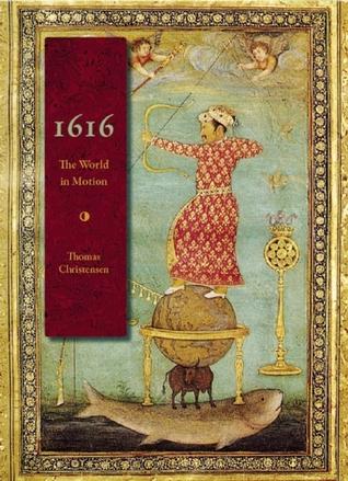 1616: The World in Motion Thomas  Christensen