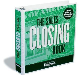 The Sales Closing Book: Tested Closes for Every Selling Situation!  by  Gerhard Gschwandtner