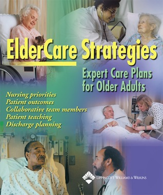 ElderCare Strategies: Expert Care Plans for Older Adults  by  Lippincott Williams & Wilkins