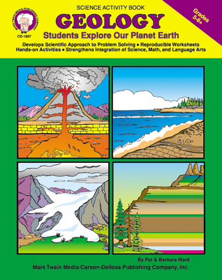 Geology, Grades 5 - 8: STUDENTS EXPLORE Our Planet Earth Mark Twain Media