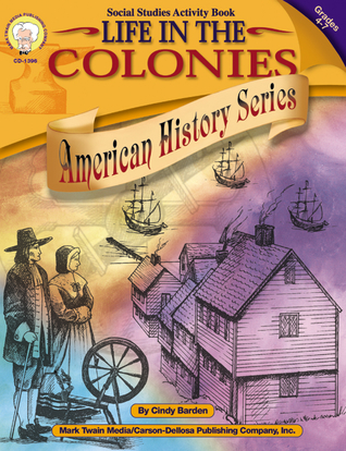 Life in the Colonies, Grades 4 - 7 Cindy Barden