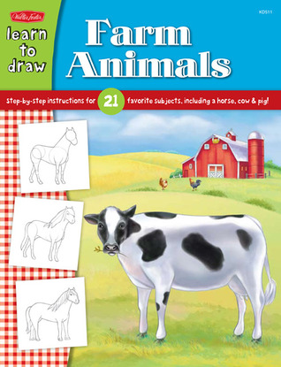Learn to Draw Farm Animals: Step-by-step instructions for 21 favorite subjects, including a horse, cow & pig! Jickie Torres
