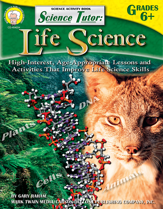 Science Tutor: Life Science: Life Science  by  Gary Raham