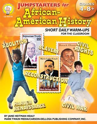 Jumpstarters for African-American History, Grades 4 - 8 Jane Heitman