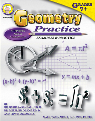 Geometry Practice: Examples and Practice Barbara R. Sandall
