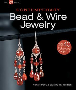 Contemporary Bead & Wire Jewelry Suzanne J.E. Tourtillott