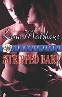 Jokers Wild: Stripped Bare  by  Lena Matthews