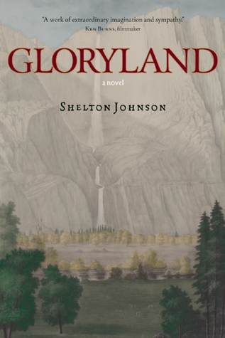Gloryland: A Novel  by  Shelton Johnson