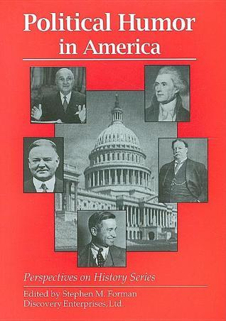 Political Humor in America  by  Stephen M. Forman