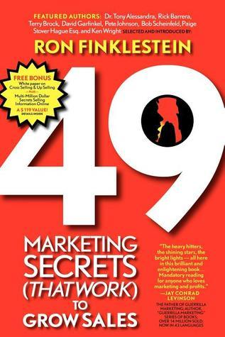 49 Marketing Secrets (That Work) to Grow Sales  by  Ronald Finklestein