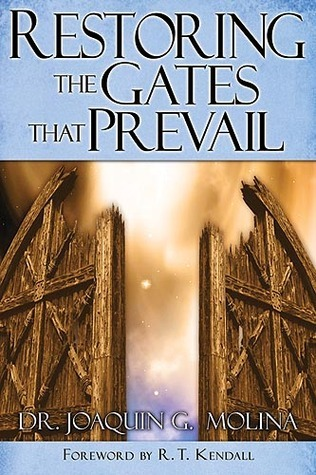 Restoring The Gates That Prevail  by  Joaquin G. Molina