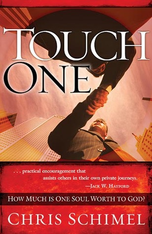 Touch One: How Much is One Soul Worth to God?  by  Chris Schimel