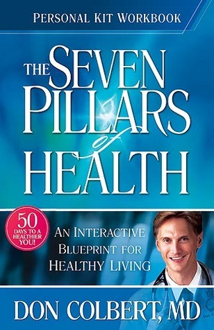 Personal Kit workbook. The seven pillars of health. Don Colbert