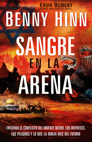 Sangre en la arena/ Blood in the Sand Benny Hinn
