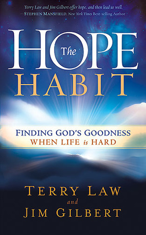 The Hope Habit: How to Confidently Expect Gods Goodness in Your Life Terry Law