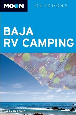Moon Baja RV Camping  by  Laura Martone