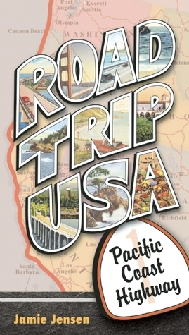 Road Trip USA Pacific Coast Highway  by  Jamie Jensen