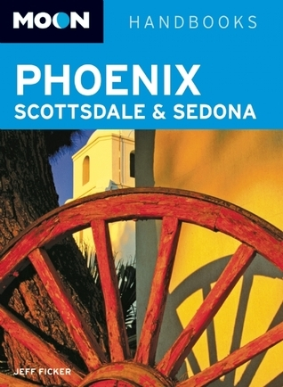 Moon Phoenix, Scottsdale and Sedona Jeff Ficker