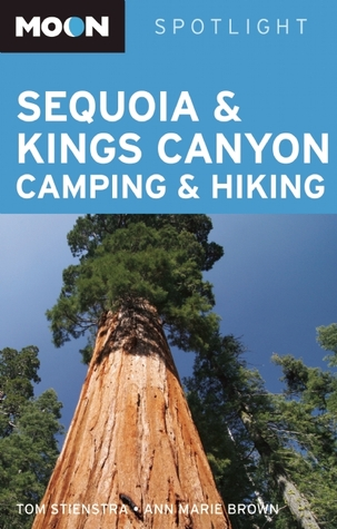 Sequoia and Kings Canyon Camping and Hiking Tom Stienstra