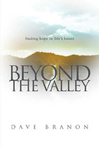 Beyond the Valley: Finding Hope in Lifes Losses  by  Dave Branon