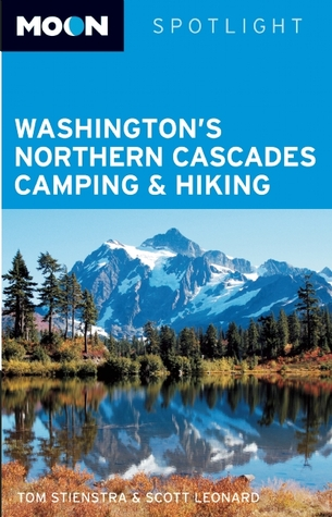 Washingtons Northern Cascades Camping & Hiking Tom Stienstra