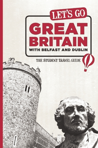 Lets Go Great Britain with Belfast & Dublin: The Student Travel Guide Harvard Student Agencies Inc.