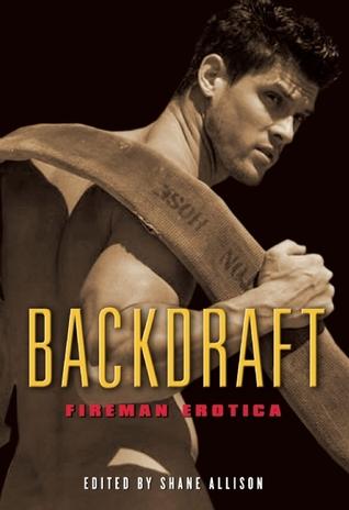 Backdraft: Fireman Erotica Shane Allison