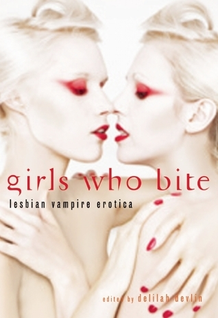 Girls Who Bite  by  Delilah Devlin