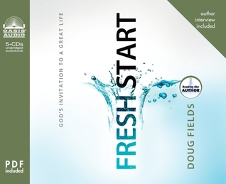 Fresh Start: Gods Invitation to a Great Life  by  Doug Fields