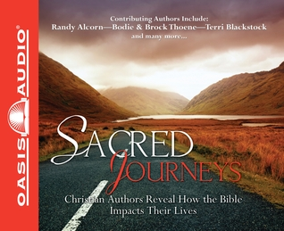 Sacred Journeys: Christian Authors Reveal How the Bible Impacts Their Lives  by  Oasis Audio